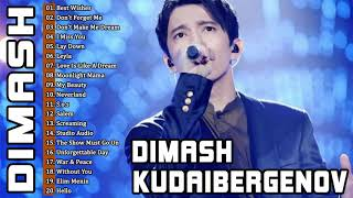 Best Of Dimash Kudaibergen - Dimash Kudaibergen Full Album Playlist 2021