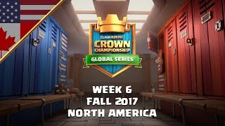 Clash Royale: Crown Championship NA Top 10 - Week Six | Fall 2017 Season