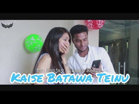 Kaise Batawa Teinu - Mr. Sanjay x Tommy Reazy • Full Song • RnB Sad Song 2017 • Xtrim Brothers