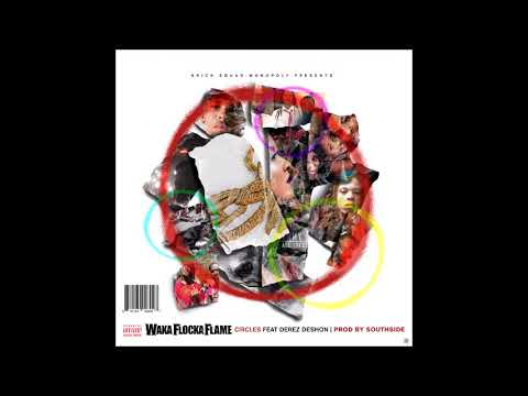 """Waka Flocka Flame - Circles Ft Derez DeShon """"Official Audio"""""""