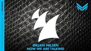 Orjan Nilsen - Now We Are Talking (Original Mix)