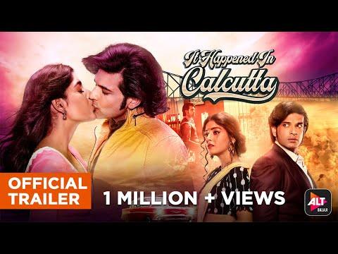 It Happened In Calcutta   Official Trailer   Karan Kundrra   Naghma Rizwan   Ken Ghosh   ALTBalaji