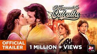 It Happened In Calcutta | Official Trailer | Karan Kundrra | Naghma Rizwan | Ken Ghosh | ALTBalaji Thumb