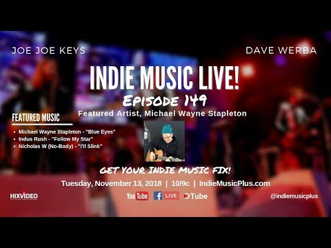 Indie Music LIVE! 149 | Michael Wayne Stapleton, Indus Rush, NO-BODY