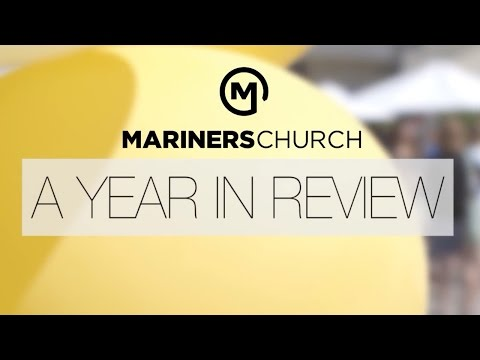 2015 - A Year In Review - Mariners Church