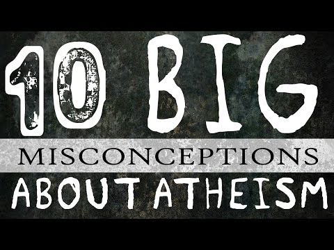 10 BIG Misconceptions About Atheism!