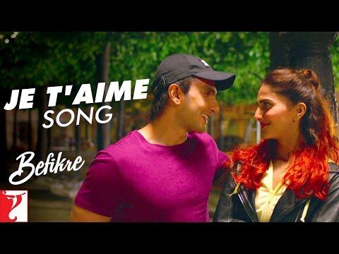 Je T'aime - Song | Befikre | Ranveer Singh...