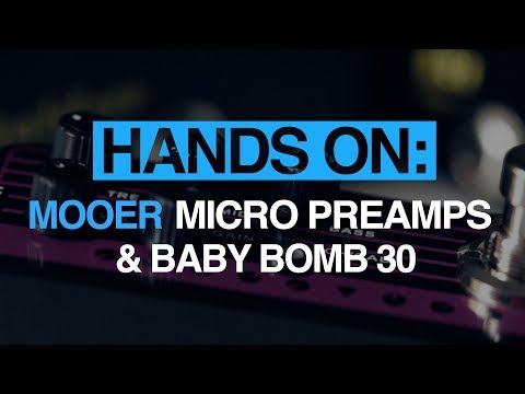 Mooer Micro Preamps & Baby Bomb 30 - MusicRadar hands-on