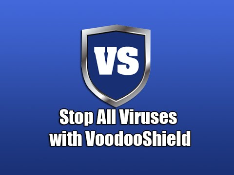 Stop all Viruses with Voodoo Shield