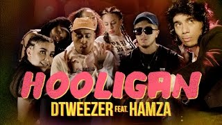 DTWEEZER - Hooligan (feat. Hamza) [Clip officiel]