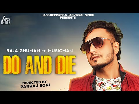 do-and-die- -(-full-song)- -raja-ghuman- -new-punjabi-songs-2019- -latest-punjabi-songs-2019