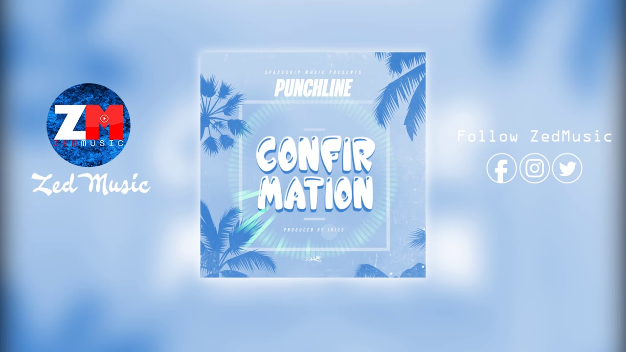 Punchline - Confirmation [Audio] | ZedMusic | Zambian Music 2019