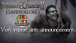 Mount and Blade II Bannerlords Important announcement!