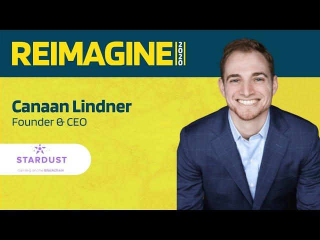 REIMAGINE 2020 v2.0 - Canaan Lindner - Stardust - Blockchain Gaming