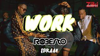 Roberto - Work ft Ibraah (Official Video)