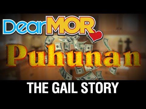 "Dear MOR"" ""Puhunan"" The Gail Story 08-09-17"