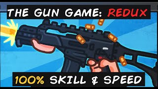 The Gun Game Redux Full Gameplay