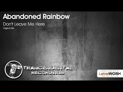 Abandoned Rainbow - Don't Leave Me Here (Original Mix)