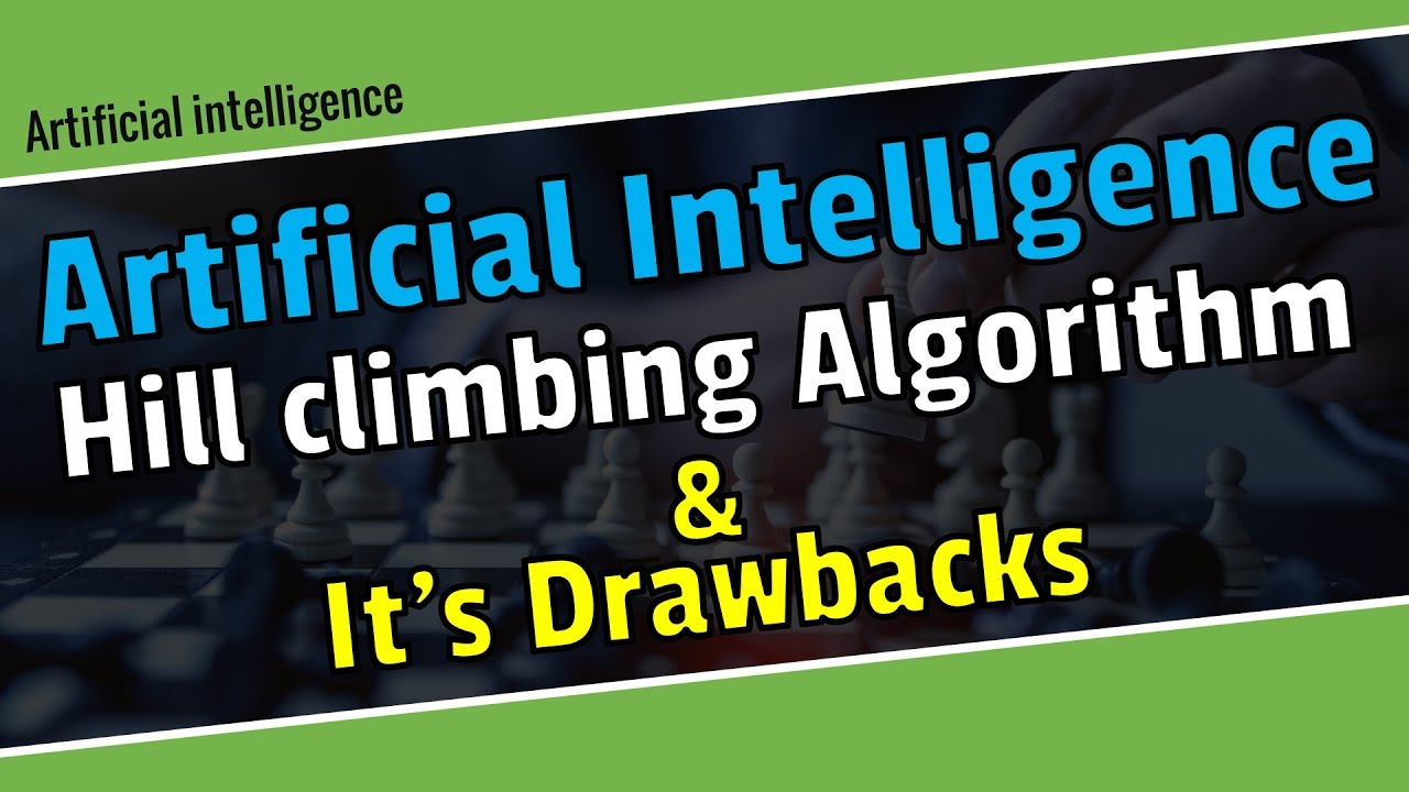 Hill climbing Algorithm and it's drawbacks in Bnagla || Artificial  Intelligence tutorial bangla