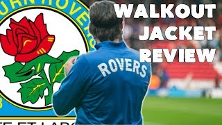 BLACKBURN ROVERS WALKOUT JACKET REVIEW