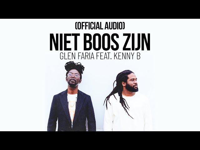 Glen Faria feat. Kenny B - Niet Boos Zijn (Official Audio)