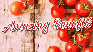 WHY You SHOULD Eat Tomatoes Everyday? 5 Great TOMATO Health Benefits EVERYONE Must Know & Eat DAILY