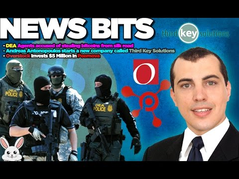 News Bits: DEA Agent Steals Bitcoins, Third Key Solutions And Overstock Invests Into Peernova
