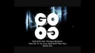 Ralf GUM feat. Monique Bingham - Take Me To My Love (Ralf GUM Main Mix) - GOGO 053