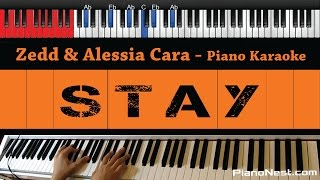 Zedd & Alessia Cara - Stay - HIGHER Key (Piano Karaoke / Sing Along)