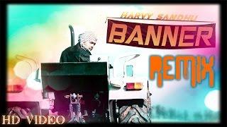Banner | Remix | Harvy Sandhu | Latest Punjabi Song 2016