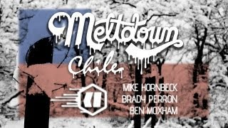 Meltdown Chile [FULL FILM] with Mike Hornbeck, Brady Perron, and Ben Moxham