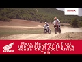 Marc Marquez?s first impressions of the new Honda CRF1000L Africa Twin