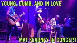 Young, Dumb, and In Love - Mat Kearney In Concert (Orlando 2012 Excerpts)