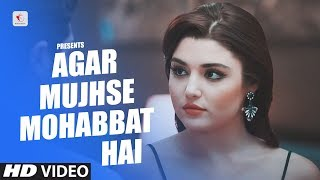 Agar Mujhse Mohabbat Hai | Official Love Songs Hayat Murat