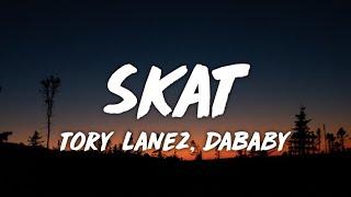 Tory Lanez - Skat (Lyrics) Ft. DaBaby