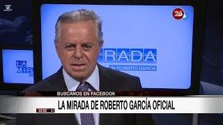 """Comentario editorial de Roberto García en su programa """"La mirada"""" - 31/07/17"""