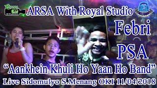 """""""Aankhain Khuli Ho Yaan Ho Band"""" ARSA Live Sidomulyo S.Menang OKI 11 04 18 By Royal Studio"""