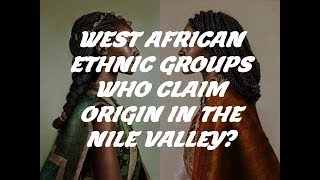 West African Ethnic Groups Who Claim Origin in Eastern Africa?