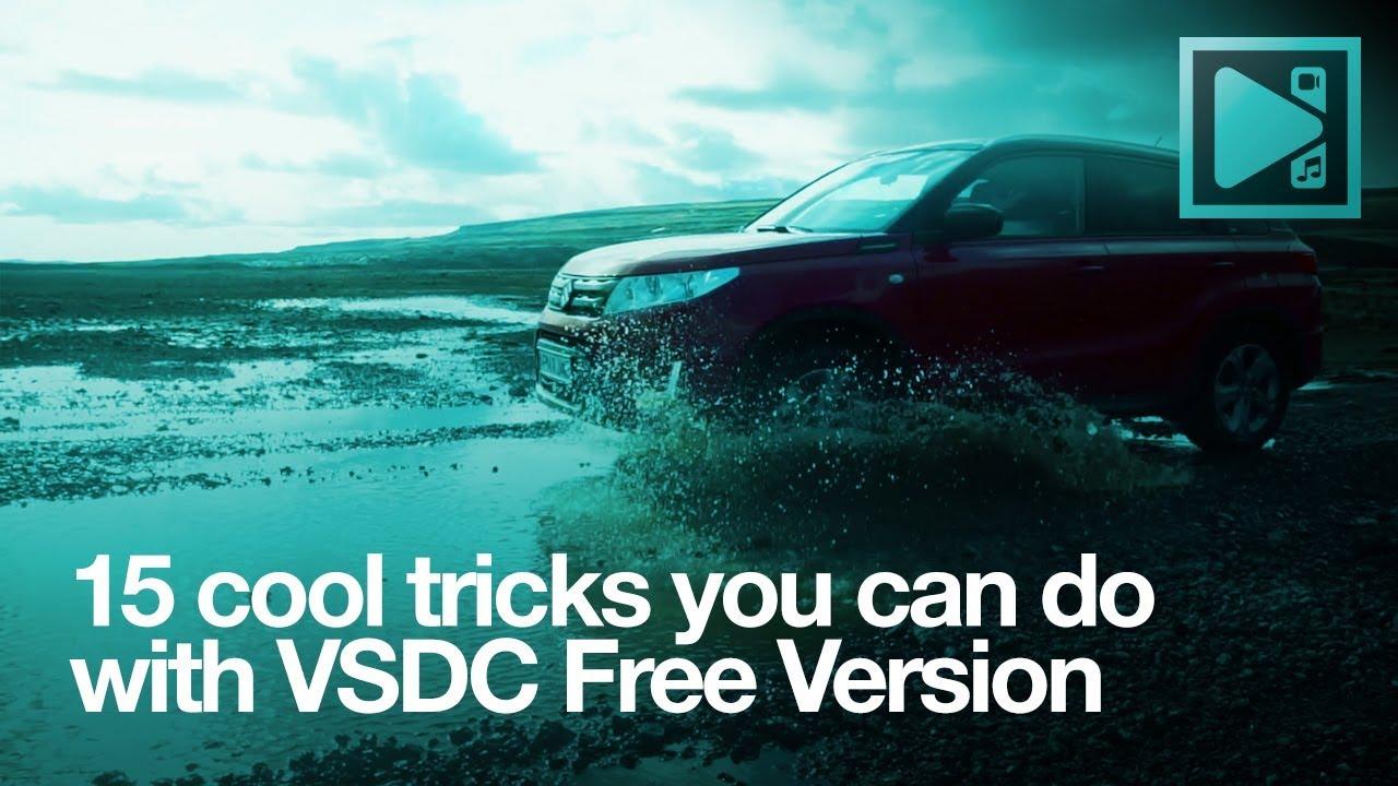 15 cool tricks to make with VSDC FREE version!