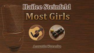 Most Girls - Hailee Steinfeld (Acoustic Karaoke)
