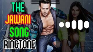 The Jawani Song Ringtone + Download Link