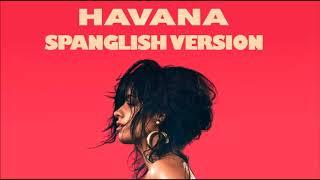Camila Cabello Feat. Daddy Yankee - Havana (Spanglish Remix Version)