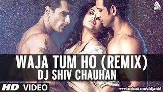 Wajah Tum Ho (Remix) DJ Shiv Chauhan