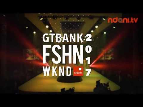 GTBank Fashion Weekend 2017 - Nov 11th and 12th 2017