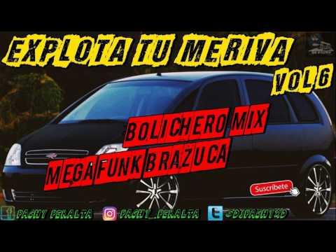 EXPLOTA TU MERIVA BOLICHERO MIX A TODO RITMO 💣 MEGAFUNK BRASIL 2017 🔥 Dj PachY