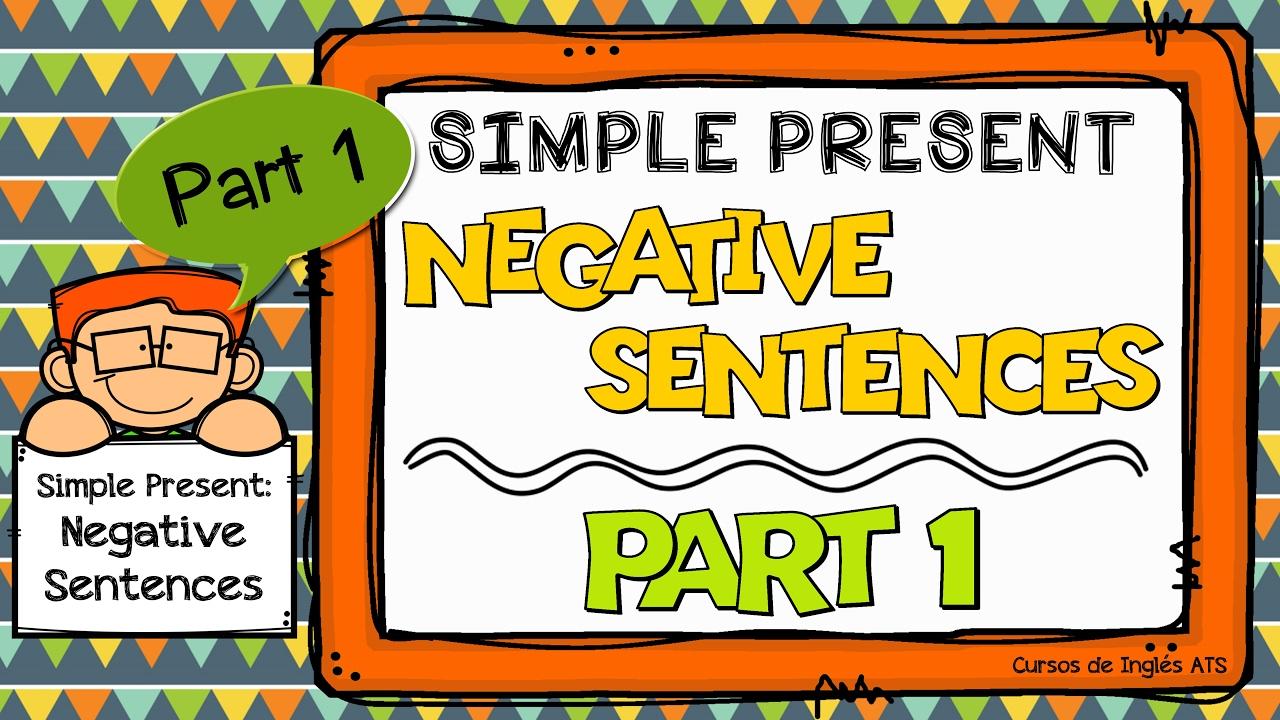 Presente Simple En Inglés Explicación En Español Oraciones Negativas Parte 1 Curso De Inglés