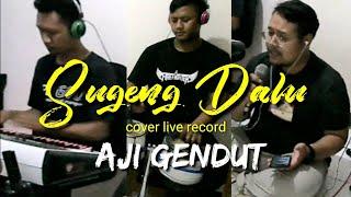 Sugeng Dalu cover Aji Gendut Live Record