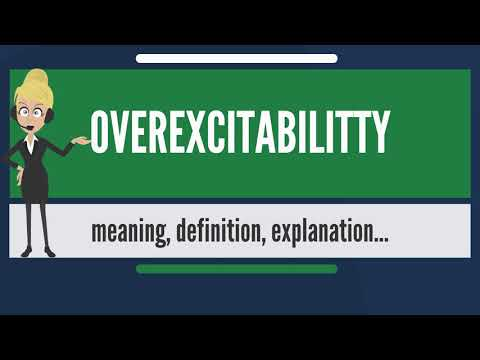 What is OVEREXCITABILITY? What does OVEREXCITABILITY mean? OVEREXCITABILITY meaning & explanation