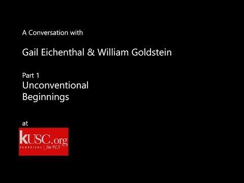 KUSC's Gail Eichenthal & William Goldstein: Unconventional Beginnings