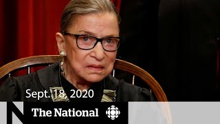 CBC News: The National | Sept. 18, 2020 | U.S. Supreme Court Justice Ruth Bader Ginsburg dies at 87